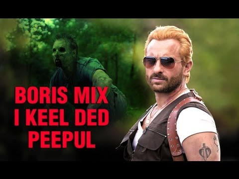 Boris Mix - I Keel Ded Peepul ft. Saif Ali Khan - Go Goa Gone
