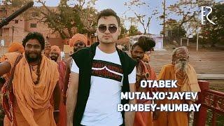 Otabek Mutalxo'jayev - Bombey-Mumbay | Отабек Муталхужаев - Бомбей-Мумбай