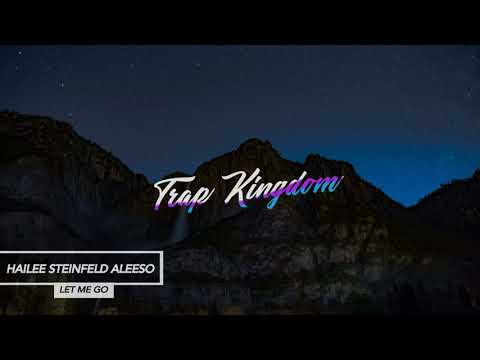 Hailee Steinfeld  Alesso - Let Me Go ft Florida Ge MP3...