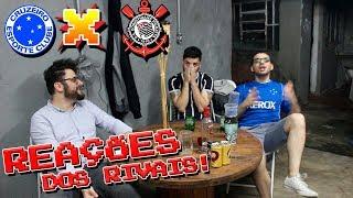 REAÇÕES: Cruzeiro 1 x 0 Corinthians - Copa do Brasil  - OS RIVAIS