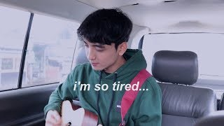i'm so tired... ( Lauv & Troye Sivan ) Acoustic Cover