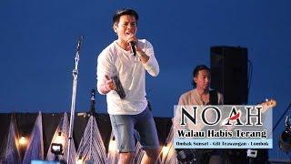 download lagu 'sunset Concert' Noah - Walau Habis Terang  Ombak gratis