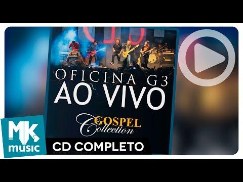 Oficina G3 – Ao Vivo – Gospel Collection (CD COMPLETO)