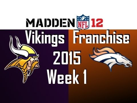 Madden 12 Vikings Franchise - Season 5 Week 1 @ Denver Broncos [Ep.96]