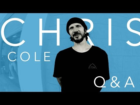 Chris Cole Q and A
