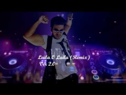 Laila O laila  (Nayak) Remix 2