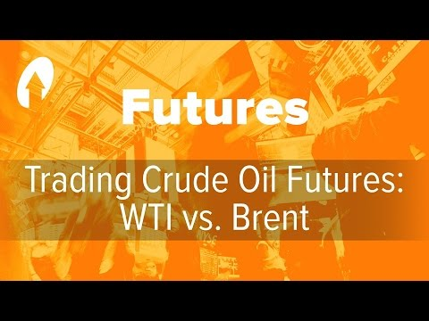 Trading Crude Oil Futures: WTI vs. Brent