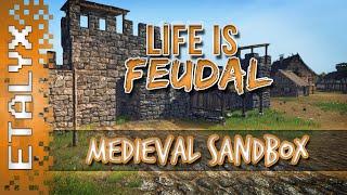 Life is Feudal - Medieval Sandbox! [Pt.1]