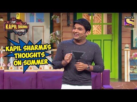 Kapil Sharma's Thoughts On Summer - The Kapil Sharma Show