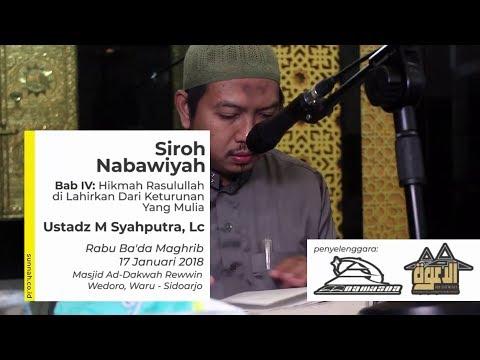 Siroh Nabawiyah Bab III : Hikmah Dari Keturunan Yang Mulia - Ustadz Muhammad Syahputra, Lc
