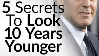 5 Secrets To Look 10 Years Younger | Anti-Aging Tips | Slow Down Aging Process