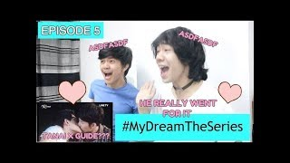 My Dream The Series ep 5 Reaction/Commentary