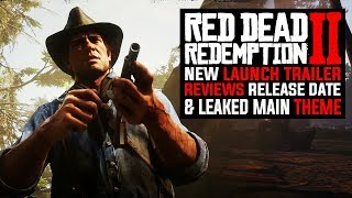 Red Dead Redemption 2 Official Launch Trailer Announced, Review Date & Game Theme Leaked!