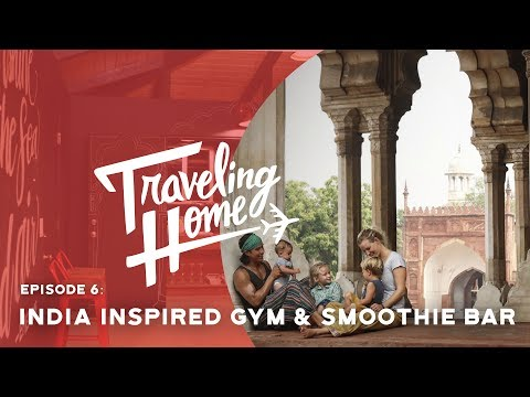 Ep.6: Traveling Home | An India Inspired Home Gym