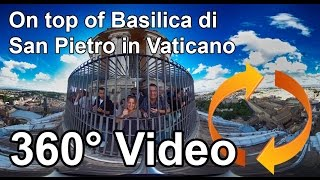 "On top of Basilica di San Pietro in Vaticano ""360 video"