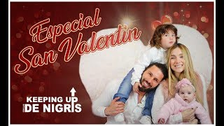 Especial San Valentín - Keeping up con los De Nigris