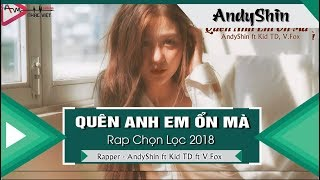 Quên Anh Em Ổn Mà - AndyShin ft Kid TD & V.Fox 「Video Lyrics」