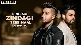 Zindagi Tere Naal Khan Saab & Pav Dharia ( Official Teaser ) Latest Punjabi Songs 2018 | Lokdhun