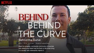 Behind Behind the Curve | When Flat Earth and Other Narrative Controllers Went Mainstream | Netflix
