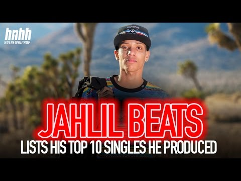 Jahlil Beats Lists His Top 10 Singles He Produced