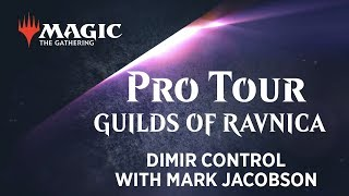 Pro Tour Guilds of Ravnica Deck Tech: Dimir Control with Mark Jacobson