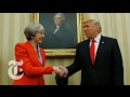 President Donald Trump and Theresa May Speak | The New York Times