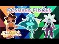 Steven Universo - Possíveis Fusões (Fan Fusions) #3