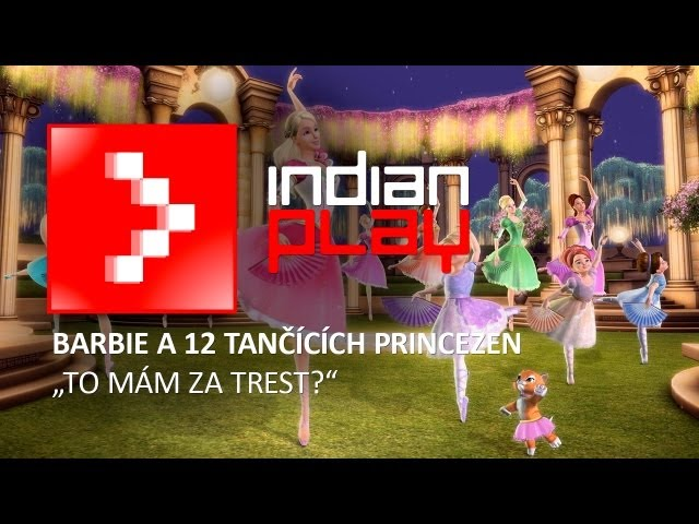 Barbie a 12 tančících princezen | INDIAN PLAY