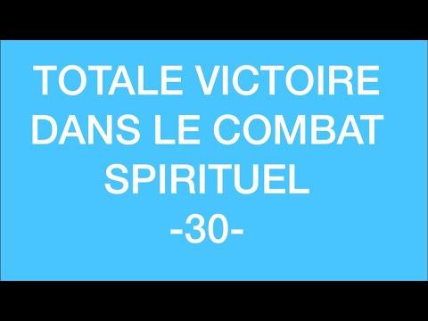 TOTALE VICTOIRE DANS LE COMBAT SPIRITUEL  -30-