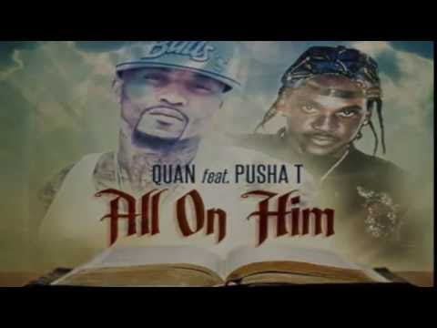 Quan Ft. Pusha T All On Him rap music videos 2016