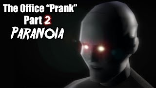 "So I installed a mod for Portal 2... - The Office ""Prank"": Paranoia (part 2)"