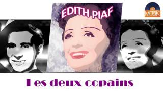 Watch Edith Piaf Les Deux Copains video