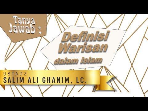 Tanya Jawab: Definisi Warisan dalam Islam - Ustadz Salim Ghanim