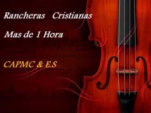 1 Hora y Mas de Musicas Rancheras Musica Cristiana