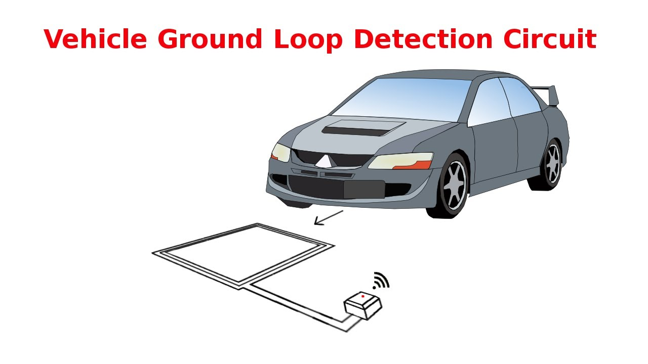 Vehicle Ground Loop Detection Circuit Schematic Youtube