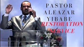 Pastor Aleazar Yibabe Restoration Service - September 23, 2017