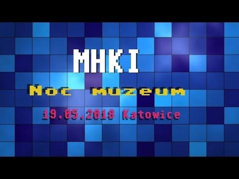MHKI Krótka Wizyta W Noc Muzeów W Katowicach