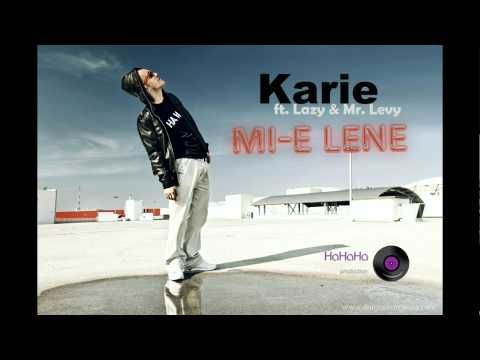 Karie ft. Lazy & Mr. Levy - Mi-e lene
