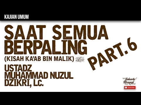 Kajian Islam : The Rabbaanians - Saat Semua Berpaling Part 6 - Ustadz Muhammad Nuzul Dzikri, Lc.