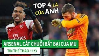 TIN BÓNG ĐÁ - THỂ THAO 11/3 |  De Gea sai lầm, M.U thua tệ Arsenal | Cháy vé U23 Việt Nam