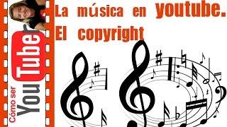 La música en youtube. El copyright