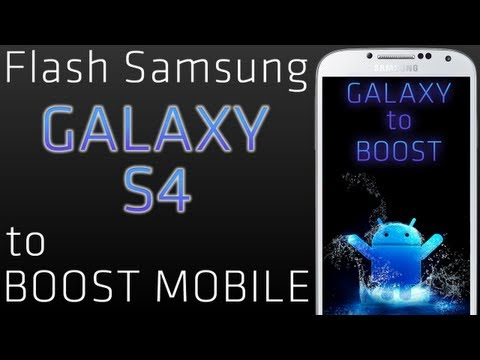 Flash Samsung Galaxy S4 to Boost Mobile