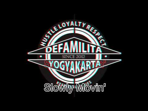 defamilita slowly  movin (official) :)