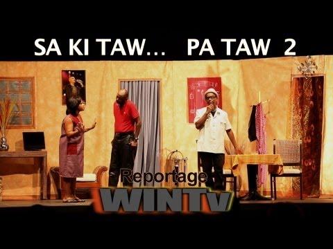Théatre – SA KI TAW… PA TAW 2 –  Une Comédie de Patrice PAT' KANCEL  (Reportage Win Tv Juin) 2013)