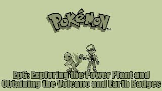 Power Plant and Badges Seven and Eight   Pokemon Red