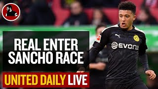 Real Madrid Enter Sancho Race! | Man Utd Latest News