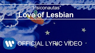 Love of Lesbian - Psiconautas (Lyric Video)