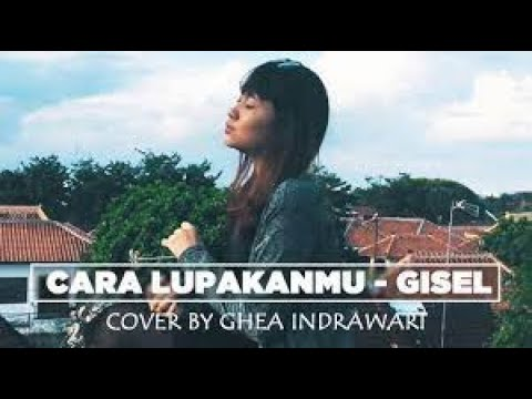 download lagu GISEL - CARA LUPAKANMU ( COVER BY GHEA INDRAWARI )