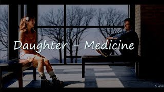 Daughter - Medicine (Lyrics) [Five Feet Apart]