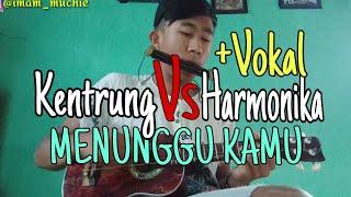 Kentrung Ft Harmonika+Vokal Menunggu Kamu-Anji || cover (imam muchie)